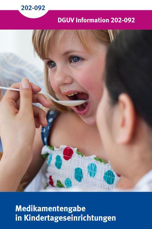 Medikamentengabe in Kindertageseinrichtungen, DGUV Information 202-092